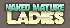 Naked Mature Ladies